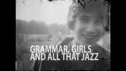 Grammar, Girls and All That Jazz