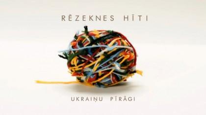Rēzeknes hīti / Ukraiņu pīrāgi